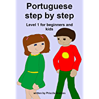 Portuguese step by step: Level 1 for beginners and kids (English Edition)