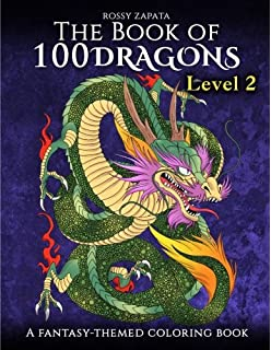 The Book Of 100 Dragons LEVEL 2 A Fantasy Themed Coloring