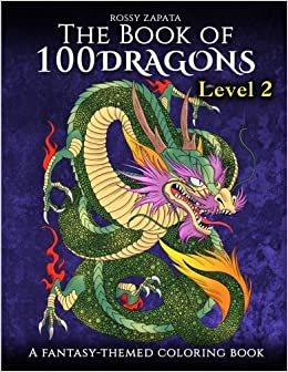 The Book Of 100 Dragons LEVEL 2 A Fantasy Themed Coloring Books Volume