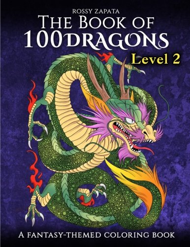 (The Book of 100 Dragons LEVEL 2: A Fantasy-themed coloring book (The Book of 100 dragons coloring books) (Volume 2))