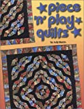 Piece 'n' Play Quilts, Judy Martin, 0929589092