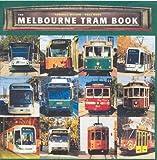 The Melbourne Tram Book 9780868406466