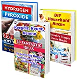 DIY Household Hacks BOX SET 3 IN 1: 30 Fantastic Ideas To Reuse Old Things  + 50 Unbelievably Simple Decor Hacks + 35 Reasons To Use Hydrogen Peroxide: ... design, projects for kids, organized home)