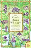 The Gods Drink Whiskey, Stephen T. Asma, 0060834501