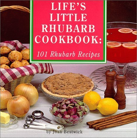Life's Little Rhubarb Cookbook (Cooking at Its Best from Avery Color Studios) by Joan Bestwick (1999-06-01)