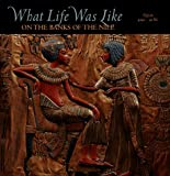 What Life was Like on the Banks of the Nile: Egypt 3050 - 30 BC