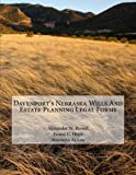 Davenport's Nebraska Wills and Estate Planning Legal Forms, Alexander W. Russell and Ernest C. Hope, 1494770989