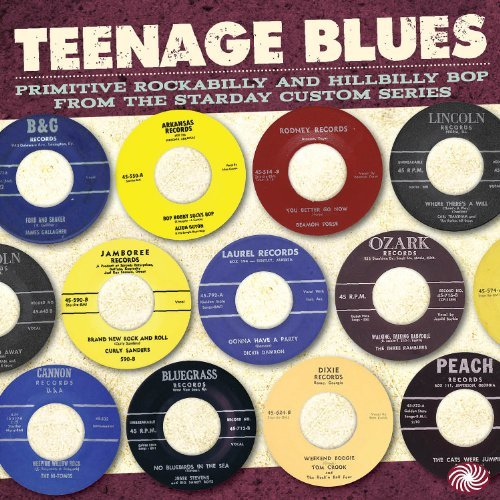 Teenage Blues - Primitive Rockabilly and Hillbilly Bop from the Starday Custom Series by Various