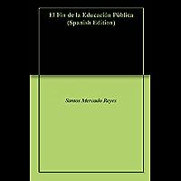 El Fin de la Educación Pública