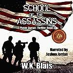 School of the Assassins   W.K. Blais