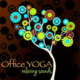 Office Yoga Relaxing Sounds - Healing Music for Easy Yoga Poses and Chair Yoga you can do at Work or when Studying to Release Back Tension
