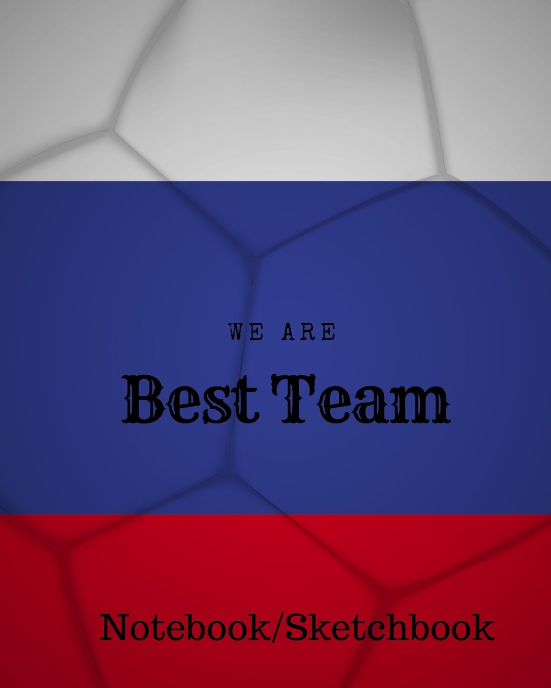 We are Best Team: Russia Football / Soccer Team 106 Pages Unlined Notebook PDF
