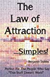 The Law of Attraction... ... . Simples, Benjamin Stubbs, 1849143129