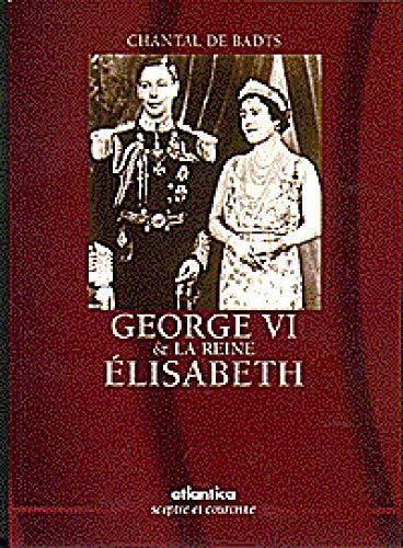 Georges VI et la Reine Elisabeth