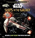 img - for Star Wars: Ships of the Galaxy (Star Wars: Journey to Star Wars: the Force Awakens) book / textbook / text book
