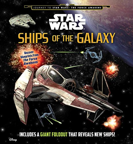 Star Wars: Ships of the Galaxy (Star Wars: Journey to Star Wars: the Force Awakens) (Star Tomato)
