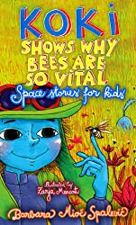 KOKI SHOWS WHY BEES ARE SO VITAL: SPACE STORIES FOR KIDS