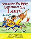 Sometimes You Win--Sometimes You Learn for Kids