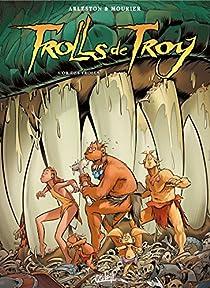 Trolls de Troy, tome 21 : L'Or des Trolls par Mourier