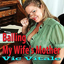 Balling My Wife's Mother