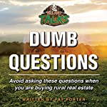 Dumb Questions: Avoid Asking These Questions When You Are Buying Rural Real Estate. | Pat Porter