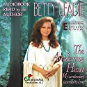 The Awakening Heart: My Continuing Journey to Love Audiobook by Betty J. Eadie Narrated by Betty J. Eadie