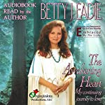 The Awakening Heart: My Continuing Journey to Love | Betty J. Eadie