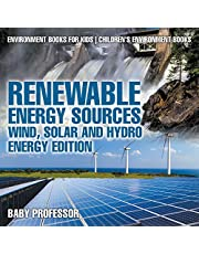 Renewable Energy Sources - Wind, Solar and Hydro Energy Edition : Environment Books for Kids | Children's Environment Books