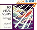 To Heal Again: Towards Serenity and the Resolution of Grief