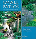 Small Patios: Simple Projects, Contemporary Design (Garden Design, 4)