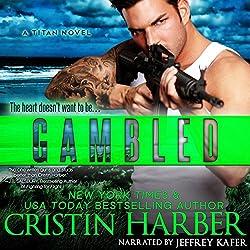 Gambled: A Novella: Titan, Book 3.25