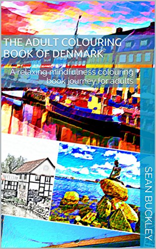 The adult colouring book of Denmark: A relaxing mindfulness colouring book journey for adults (Relaxartation 18)