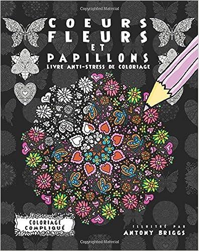Coeurs Fleurs Et Papillons Livre Anti Stress De Coloriage Pdf