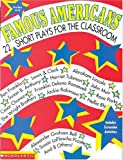 img - for Famous Americans: 22 Short Plays for the Classroom, Grades 4-8: Ben Franklin, Lewis & Clark, Abraham Lincoln, Susan B. Anthony, Harriet Tubman, John Muir, Cesar Chavez, Franklin Delano Roosevelt . . . book / textbook / text book