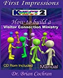First Impressions: How to develop a connection ministry (Knect 2 Evangelism & Discipleship System)