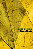 img - for Low Vision Notebook: Notebook Journal, Size  6 x 9  Bold Lines, 120 White Pages. Softcover Low Vision Notebook with 14 thick bold lines. (Low Vision Notebook Journal) book / textbook / text book