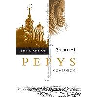 The Diary of Samuel Pepys, Vol. 10: Companion: