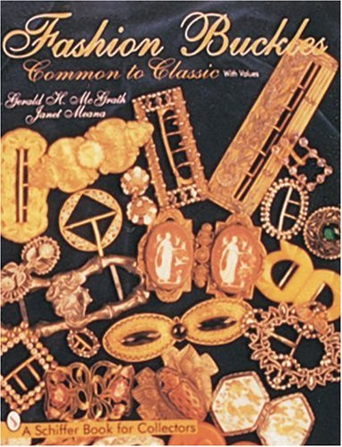 Fashion Buckles: Common to Classic (Schiffer Book for Collectors)
