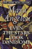 Even the Stars Look Lonesome, Maya Angelou, 0679774416