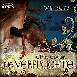 Die Verfluchte (Wild Roses 1)