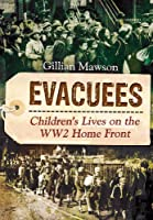 Evacuees: Children's Lives on the WW2 Home Front
