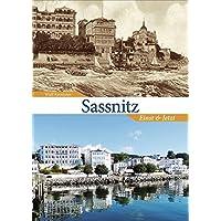 Sassnitz, einst und jetzt. Der Wandel von Sassnitz in 55 faszinierenden Bildpaaren, die spannende Vergleiche zwischen damals und heute ermöglichen. (Sutton Zeitsprünge)