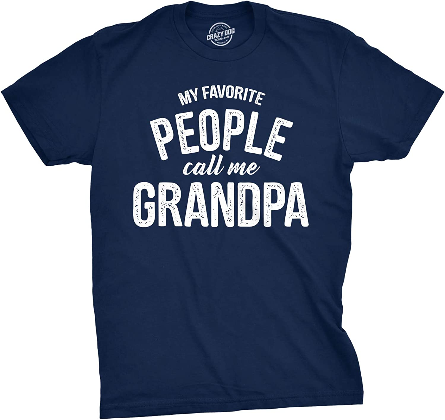 Mens My Favorite People Call Me Grandpa Tshirt Funny Fathers Day Tee for Guys