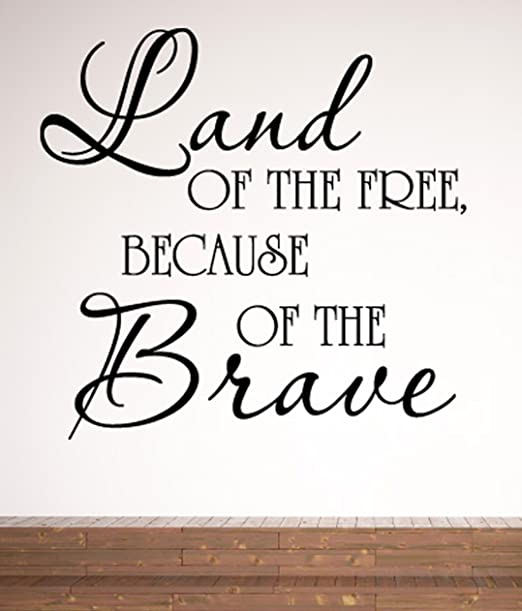 Amazon Com Land Of The Free Because Of The Brave Wall Decals Stickers Black 15 Home Kitchen