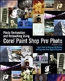 Photo Restoration and Retouching Using Corel Paint Shop Pro Photo