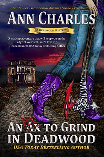 An Ex to Grind in Deadwood (Deadwood Humorous Mystery Book 5) by [Charles, Ann]