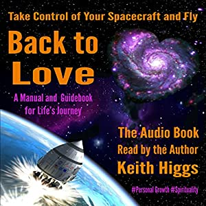 Take Control of Your Spacecraft and Fly Back to Love Audiobook