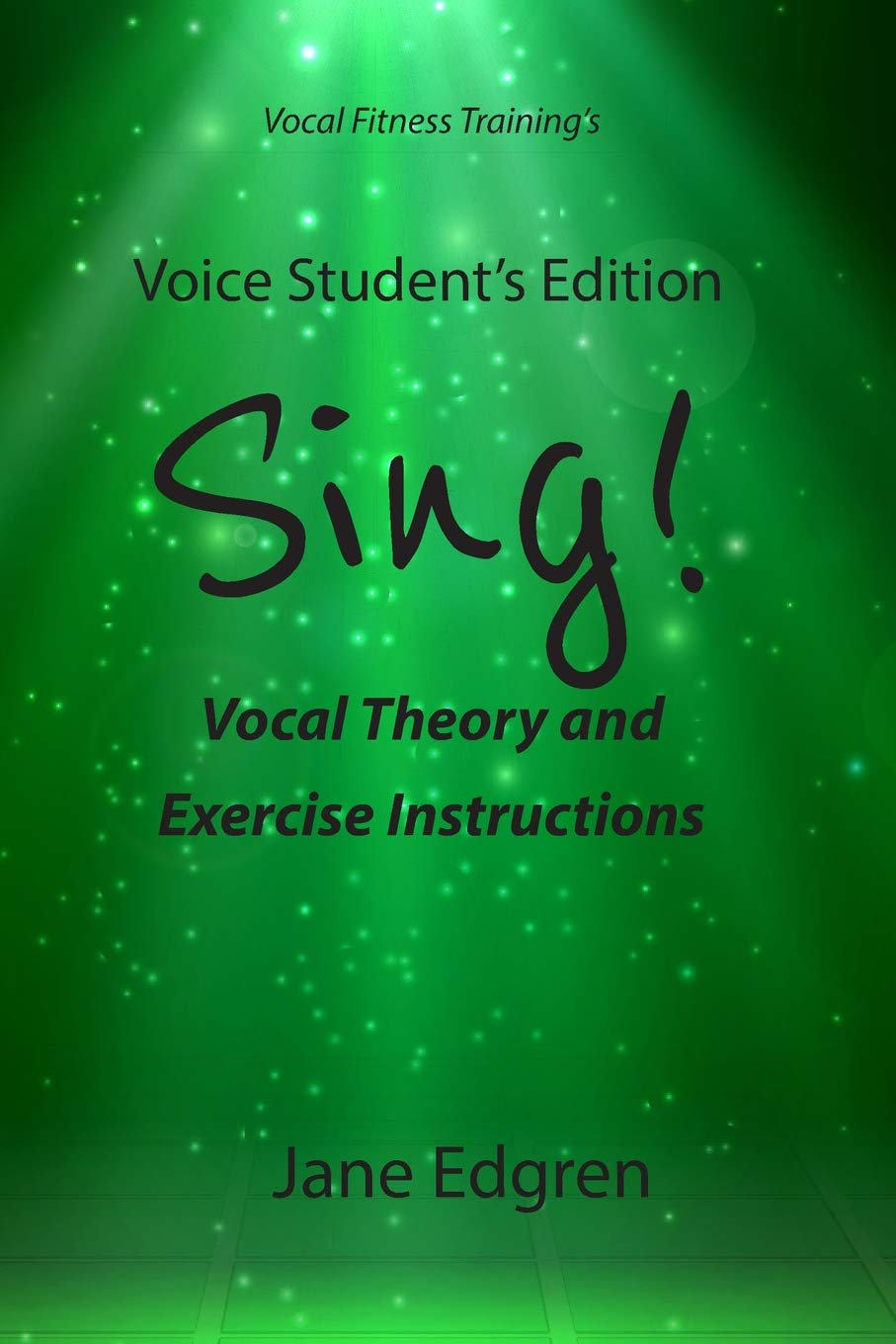Voice Student S Edition Sing Vocal Theory And Exercise Instructions Online Audio Video And Practice Plan Access Edgren Jane 9781797966410 Amazon Com Books