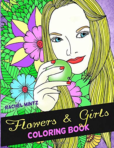 Libro Flowers & Girls Coloring Book: Magnificent