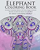 Elephant Coloring Book: An Adult Coloring Book of 40 Stress Relief Elephant Designs to Help You Relax and De-Stress (Animal Coloring Books for Adults) (Volume 19)